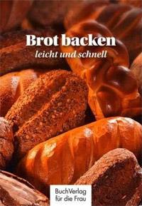 """""""Brot backen - leicht und schnell"""" von Carola Ruff"""