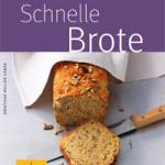 """Rezension: """"Schnelle Brote"""" von Kristiane Müller-Urban"""