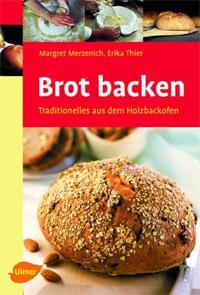 """""""Brot backen - Traditionelles aus dem Holzbackofen"""" von Margret Merzenich und Erika Thier"""