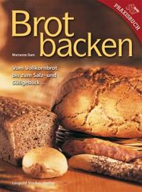 """""""Brotbacken: Vom Vollkornbrot bis zum Salz- und Süßgebäck ..."""" von Marianne Dam"""