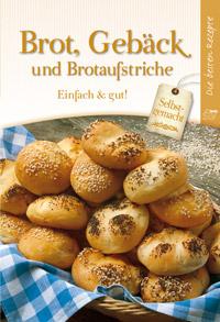 """""""Brot, Gebäck und Brotaufstriche: Einfach & gut"""""""