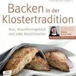 """Rezension: """"Backen in der Klostertradition: Brot, Brauchtumsgebäck und süße Köstlichkeiten"""" von Petra Altmann"""