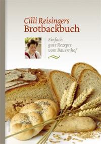 """Cilli Reisingers Brotbackbuch"""