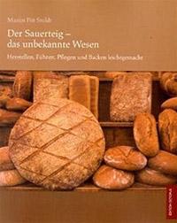 """""""Der Sauerteig - das unbekannte Wesen"""" von Martin Pöt Stoldt"""
