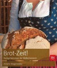"""""""Brot-Zeit!"""" von Annelie Wagenstaller"""