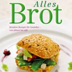 """Rezension: """"Alles Brot"""" von Gerhard, Philipp und Christoph Ströck"""