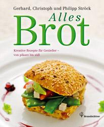 """""""Alles Brot"""" von Gerhard, Philipp und Christoph Ströck"""