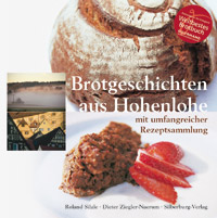 """""""Brotgeschichten aus Hohenlohe"""" von Roland Silzle und Dieter Ziegler-Naerum"""