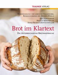 """""""Brot im Klartext"""" von Eva Derndorfer, Angela Mörixbauer und Sonja Reiselhuber-Schmölzer"""