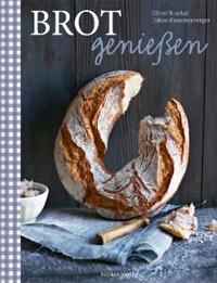 """""""Brot genießen"""" von Oliver Brachat und Tobias Rauschenberger"""