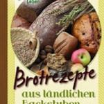 """Rezension: """"Brotrezepte aus ländlichen Backstuben"""""""