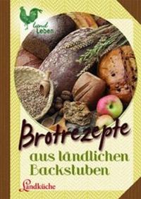 """""""Brotrezepte aus ländlichen Backstuben"""""""