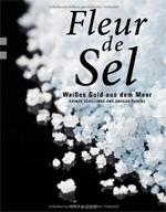 """""""Fleur de Sel"""" von Rainer Schillings und Ansgar Pudenz"""