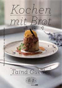 """""""Kochen mit Brot"""" von Tainá Guedes"""