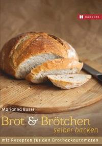 """Rezension: """"Brot und Brötchen selber backen"""" von Marianna Buser"""