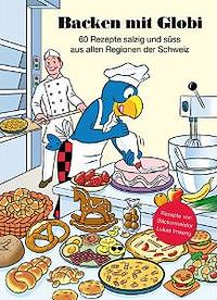 """""""Backen mit Globi"""" von Walter Pfenninger und Lukas Imseng"""