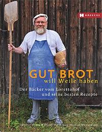 """""""Gut Brot will Weile haben"""" von Günther Weber und Dieter Ott"""