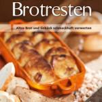"""Rezension: """"Kochen mit Brotresten"""" von Helene Brandstätter"""
