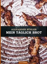 """""""Mein täglich Brot"""" von Alexander Bühler"""