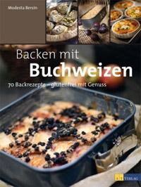 """""""Backen mit Buchweizen"""" von Modesta Bersin"""