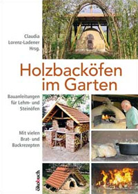 """""""Holzbacköfen im Garten"""" von Claudia Lorenz-Ladener (Hrsg.)"""