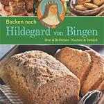 """Rezension: """"Backen nach Hildegard von Bingen"""" von Jens Dreisbach und Annerose Sieck"""