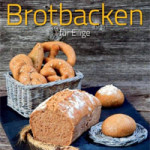 """Rezension: """"Brotbacken für Eilige"""" von Angelika Kirchmaier"""