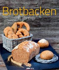 """""""Brotbacken für Eilige"""" von Angelika Kirchmaier"""