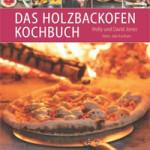 """Rezension: """"Das Holzbackofen-Kochbuch"""" von Holly und David Jones"""