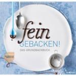 """Rezension: """"Fein gebacken! Das Grundbackbuch"""" von Cornelia Schinharl und Christa Schmedes"""