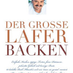 """Rezension: """"Der große Lafer Backen"""" von Johann Lafer (mit Rezepttest)"""