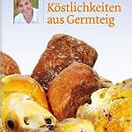 """Rezension: """"Köstlichkeiten aus Germteig"""" von Heidi Huber"""