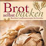 """Rezension: """"Brot selbst backen"""" von Constanze von Eschbach"""