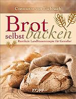 """""""Brot selbst backen"""" von Constanze von Eschbach"""
