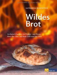 """""""Wildes Brot"""" von Katharina Bodenstein"""