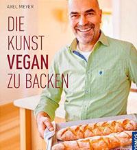 """""""Die Kunst vegan zu backen"""" von Axel Meyer"""