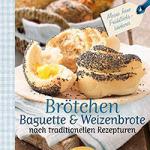 """Rezension: """"Brötchen, Baguette und Weizenbrote nach traditionellen Rezepturen"""" von Gerhard Kellner"""