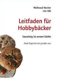 """""""Leitfaden für Hobbybäcker"""" von Waltraud Becker und Ute Olk"""