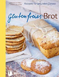 """""""Glutenfreies Brot"""" von Jessica Frej und Maria Blohm"""