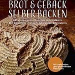 """Rezension: """"Brot & Gebäck selber backen"""" von Johanna Sederl"""