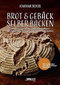 """""""Brot & Gebäck selber backen"""" von Johanna Sederl"""