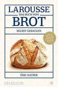 """""""Larousse - Das Buch vom Brot"""" von Éric Kayser"""
