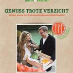 """Rezension: """"Genuss trotz Verzicht"""" von Ulrike Bron und Gunnar Brand"""