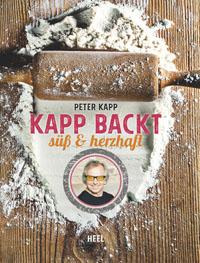 """""""Kapp backt süß und herzhaft"""" von Peter Kapp"""