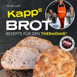 """Rezension: """"Kapps Brot – Rezepte für den Thermomix"""" von Peter Kapp"""