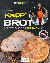"""""""Kapps Brot - Rezepte für den Thermomix"""" von Peter Kapp"""