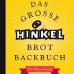 "Rezension: ""Das große Hinkel Brotbackbuch"" von Josef Hinkel"