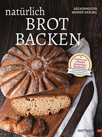 """""""Natürlich Brot backen"""" von Werner Kräling"""