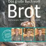"""Rezension: """"Das große Buch vom Brot"""" von Arno Simon, Marie Thérese Simon und Alexander Schmidt"""