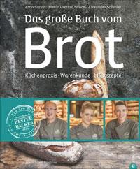 """""""Das große Buch vom Brot"""" von Arno Simon, Marie Thérese Simon und Alexander Schmidt"""